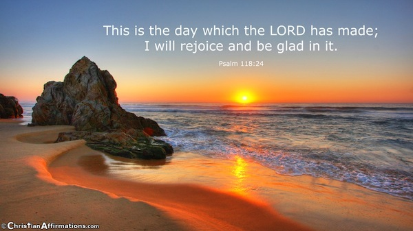 Image result for this is the day that the lord has made i will rejoice and be glad in it