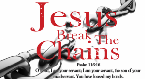 jesus_break_the_chains_by_christsaves-d6jl81c