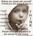before you speak ask yourself