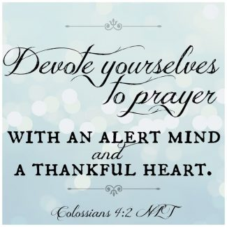 Devote Yourself To Prayer With A Thankful Heart – Seeking Passionate