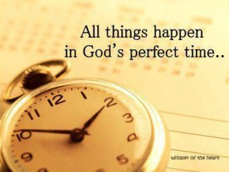 Image result for GOd's timing is not ours